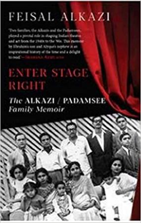 Enter Stage Right- The Alkazi: Padamsee Family Memoir