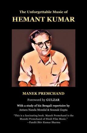 The Unforgettable Music of Hemant Kumar