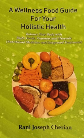 A Wellness Food Guide For Your Holistic Health