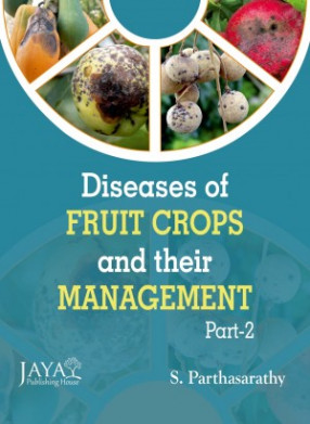 Diseases of Fruit Crops and their Management (In 2 Parts)