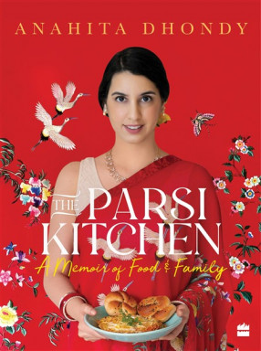 Parsi Kitchen: A Memoir of Food and Family