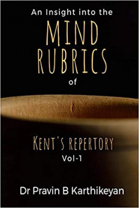 An Insight into the Mind Rubrics of Kent's Repertory - Volume 1