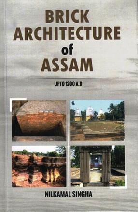 Brick Architecture of Assam: Upto 1200 AD