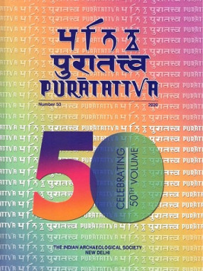 Puratattva: Journal of the Indian Archaeological Society, No. 50, 2020 (ISSN: 0970-2105)