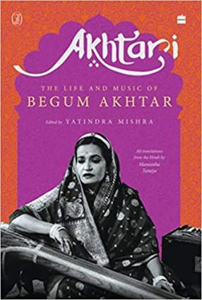 Akhtari: The Life And Music Of Begum Akhta