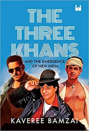 Three Khans & The Emergence Of New India