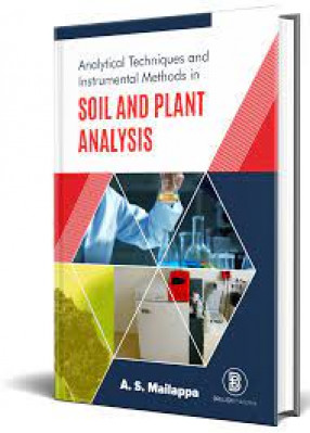 Analytical Techniques and Instrumental Methods in Soil and Plant Analysis