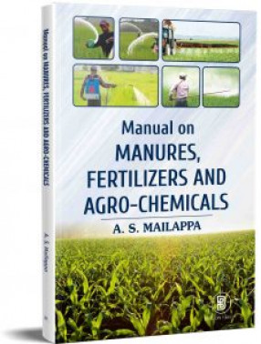 Manual on Manures, Fertilizers and Agro-Chemicals