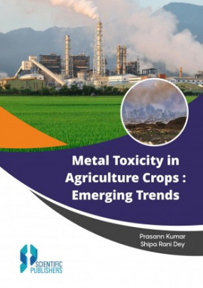 Metal Toxicity in Agriculture Crops: Emerging Trends