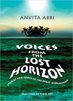 Voices from the Lost Horizon: Stories and Songs of the Great Andamanese