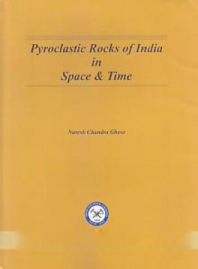 Pyroclastic Rocks of India in Space & Time