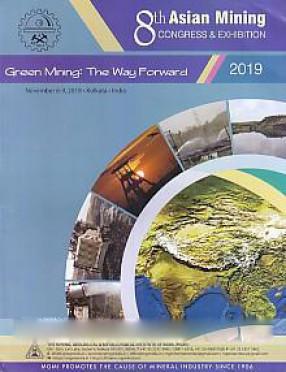 8th Asian Mining Congress 2019 : Green Mining: The Way Forward, Kolkata, 6-9 November 2019