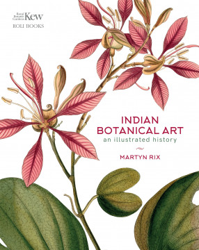 Indian Botanical Art: An Illustrated History