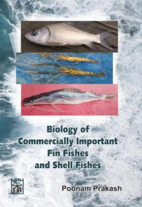 Biology of Commercially Important Fin Fishes and Shell Fishes