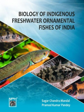 Biology of Indigenous Freshwater Ornamental Fishes of India
