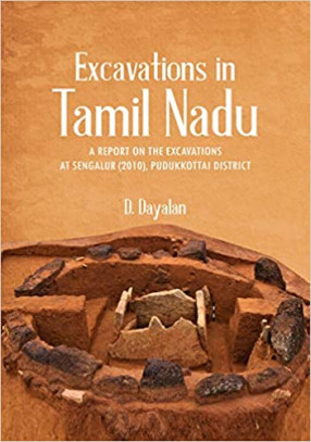Excavation in Tamil Nadu: A Report on the Excavation at Sengalur