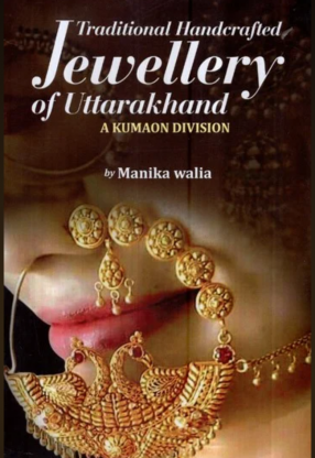 Traditional Handcrafted Jewellery of Uttarakhand:  A Kumaon Division