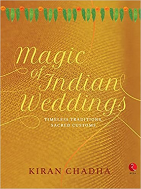 Magic of Indian Weddings: Timeless Traditions, Sacred Customs