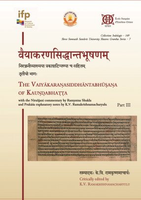 Vaiyākaraṇasiddhāntabhūṣaṇam. The Vaiyākaraṇasiddhāntabhūṣaṇa of Kauṇḍabhaṭṭa with the Nirañjanī commentary by Ramyatna Shukla and Prakāśa explanatory notes by K.V. Ramakrishnamacharyulu. Part III (Samāsaśaktinirṇaya)