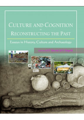 Culture and Cognition in Reconstructing the Past: Essays in History, Culture and Archaeology