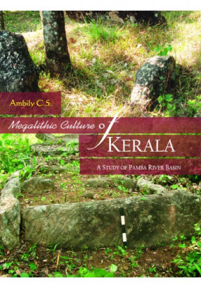Megalithic Culture of Kerala: A Study of Pamba River Basin