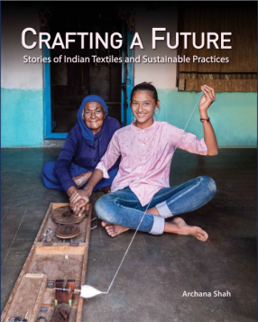 Crafting a Future: Stories of Indian Textiles and Sustainable Practices