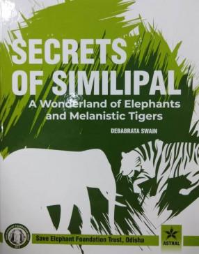 Secrets of Similipal: A Wonderland of Elephants and Melanistic Tigers