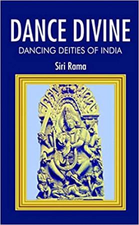 Dance Divine: Dancing Deities of India