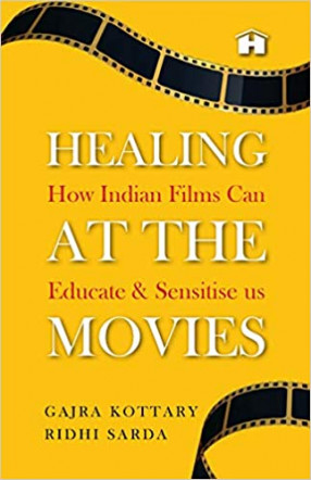 Healing at the Movies: How Indian Films Can Educate and Sensitise Us