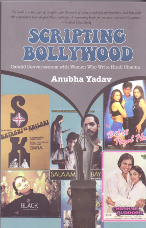 Scripting Bollywood: Candid Conversations With Women Who Write Hindi Cinema