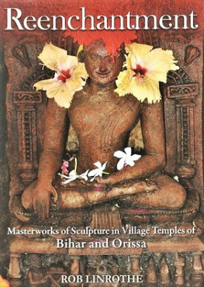 Reenchantment: Masterworks of Sculpture in Village Temples of Bihar and Orissa