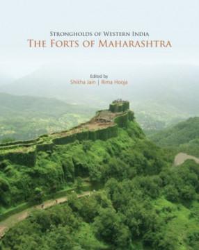 Strongholds of Western India: The Forts of Maharashtra