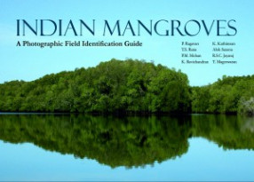 Indian Mangroves: A Photographic Field Identification Guide (Fully Coloured)