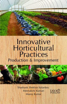 Innovative Horticultural Practices: Production and Improvement