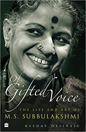 Of Gifted Voice: The Life and Art of M.S. Subbulakshmi