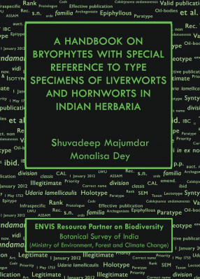 A Handbook on Bryophytes with Special Reference to Type Specimens of Liverworts and Hornworts in Indian Herbaria