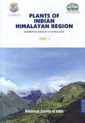 Plants of Indian Himalayan Region: An Annotated Checklist and Pictorial Guide (In 2 Volumes)