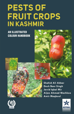 Pests of Fruit Crops in Kashmir: An Illustrated Colour Handbook