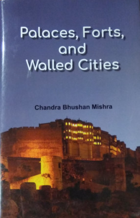 Palaces, Forts, and Walled Cities