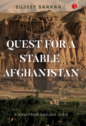 Quest for a Stable Afghanistan: A View' from Ground Zero