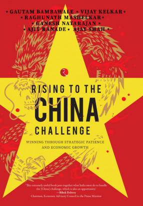 Rising to the China Challenge Winning Through Strategic Patience and Economic Growth