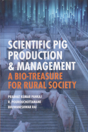 Scientific Pig Production & Management A Bio-Treasure for Rural Society