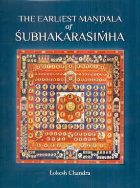 The Earliest Mandala of Subhakarasimha (637-735 CE)