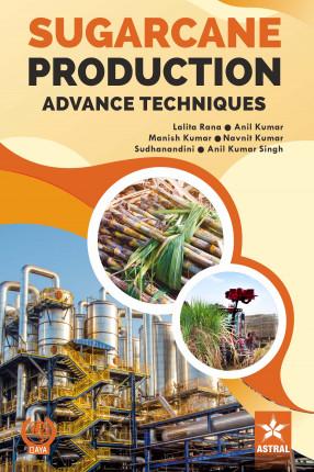 Sugarcane Production: Advance Techniques