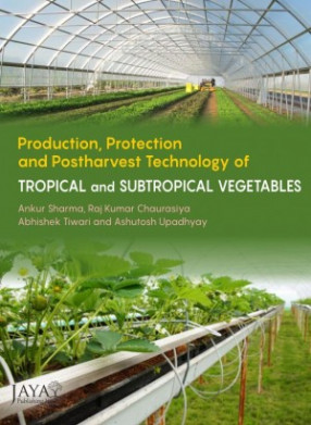 Production, Protection and Postharvest technology of Tropical and Subtropical Vegetables