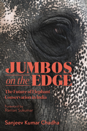 Jumbos on the Edge: The Future of Elephant Conservation in India