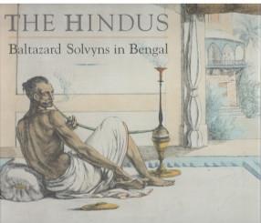 The Hindus: Baltazard Solvyns in Bengal