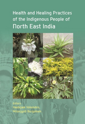 Health And Healing Practices Of The Indigenous People Of North East India