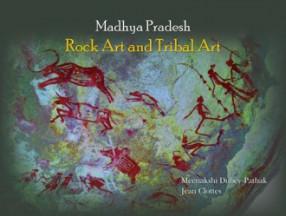 Madhya Pradesh: Rock Art and Tribal Art