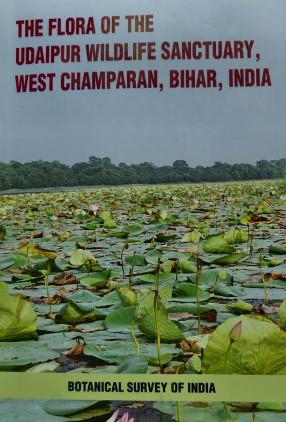 The Flora of the Udaipur Wildlife Sanctuary, West Champaran, Bihar, India